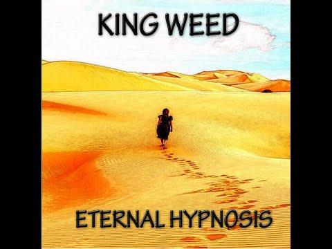 King Weed - Eternal Hypnosis (2018) (New Full Album)