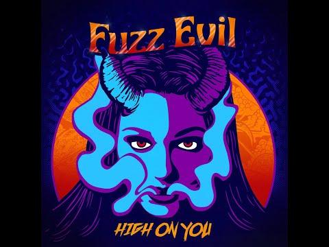 Fuzz Evil - High On You (2018) (New Full Album)