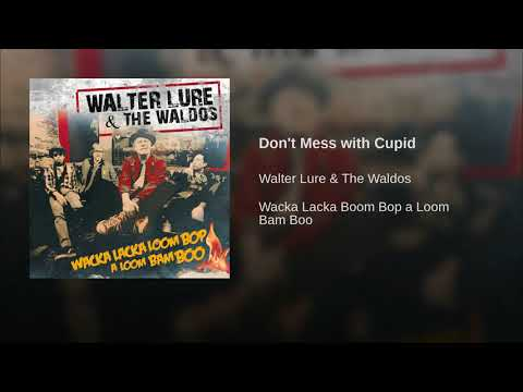 Walter Lure & The Waldos -Don't Mess With Cupid