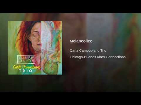 Carla Campopiano Trio - Melancolico