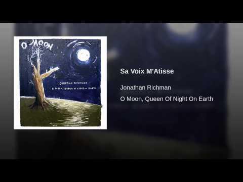 Jonathan Richman - Sa Voix M'Atisse