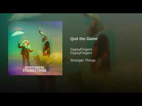 Gypsyfingers - Quit The Game