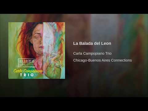 Carla Campopiano Trio - La Balada Del Leon