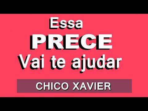 ESSA PRECE VAI TE AJUDAR CHICO  XAVIER