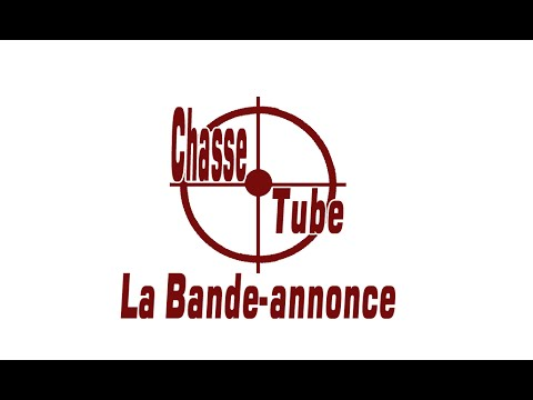 ChasseTube - Bande Annonce Chasse - HD