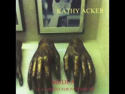 Kathy Acker - Medea