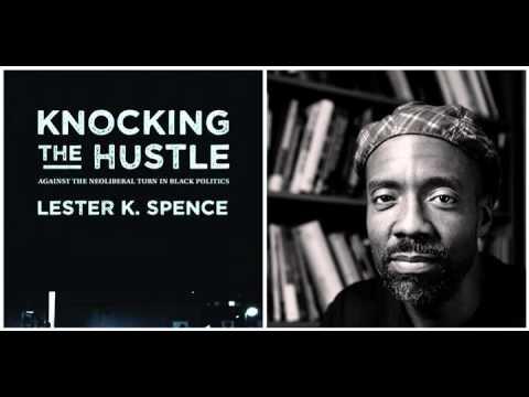 """KNOCKING the HUSTLE: Re- Imagining Black Politics"""