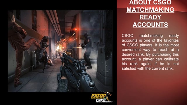 Significance of CSGO Matchmaking Ready Accounts