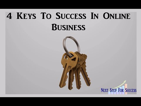 What Are The 4 Keys To Success In Online Business? Take the mystery out!