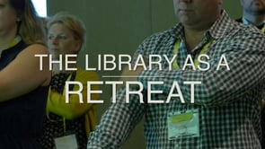 Next Library 2017: The Library as a Retreat - Interactive Session