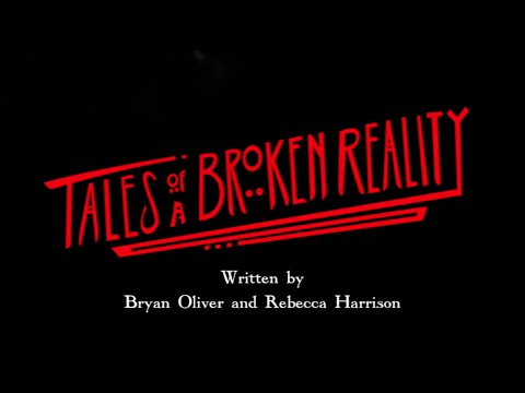 Tales of a Broken Reality Ep 1 Creation of a Maniac