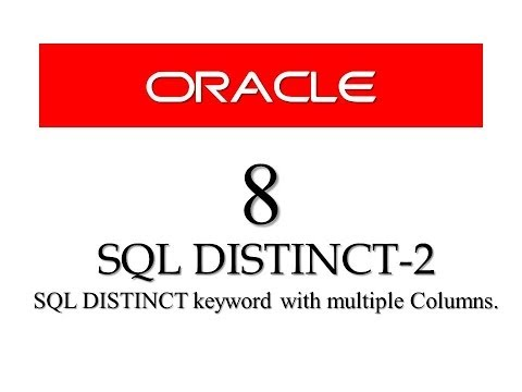 Oracle Database11g tutorials 8 || SQL DISTINCT with multiple columns |SQL Distinct with Two columns