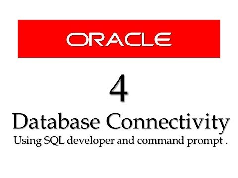 Oracle Database tutorials 4:  database connectivity using SQL developer and command prompt
