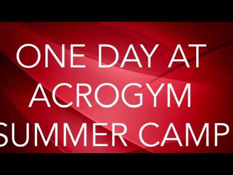 ONE DAY AT ACROGYM SUMMER CAMP