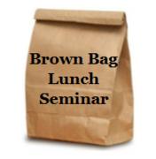 POSTPONED - Brown Bag Seminar