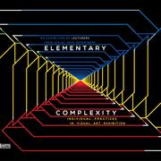 """นิทรรศการ """"Elementary Complexity: individual art practices in visual art"""""""