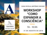 """Workshop :""""Como expandir a consciência?"""""""