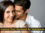 Vashikaran Totke For Husband – Vashikaran Tips To Control Husband