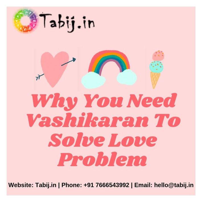 Why You Need Vashikaran To Solve Love Problem