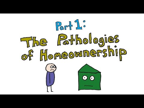 Part 1 of 3: The Pathologies of Homeownership