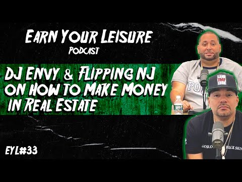 DJ Envy & Flipping NJ on How to Make Money in Real Estate