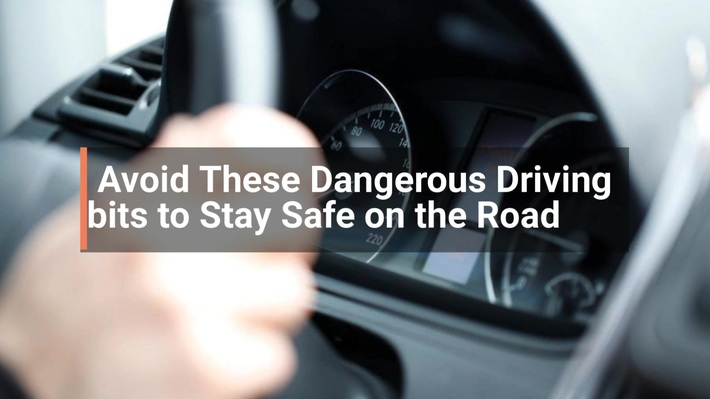 Avoid These Dangerous Driving Habits to Stay Safe on the Road
