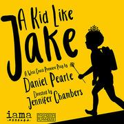 A Kid Like Jake presented by IAMA Theatre Company