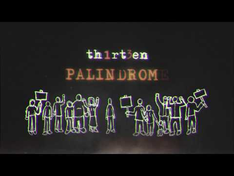 Th1rt3en feat. Pharoahe Monch - Palindrome (Lyric Video)
