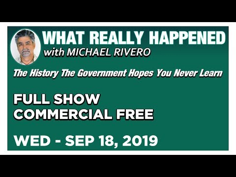What Really Happened: Mike Rivero Wednesday 9/18/19: Today's News Talk Show