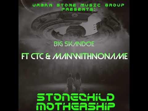 Big Skandoe- feat. CTC and Manwitnoname - StoneChild MotherShip