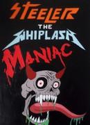 Steeler The Whiplash Maniac