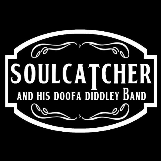 Soulcatcher & His DooFa Diddley