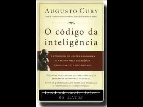 O Código da Inteligência Augusto Cury Audio Livro Completo