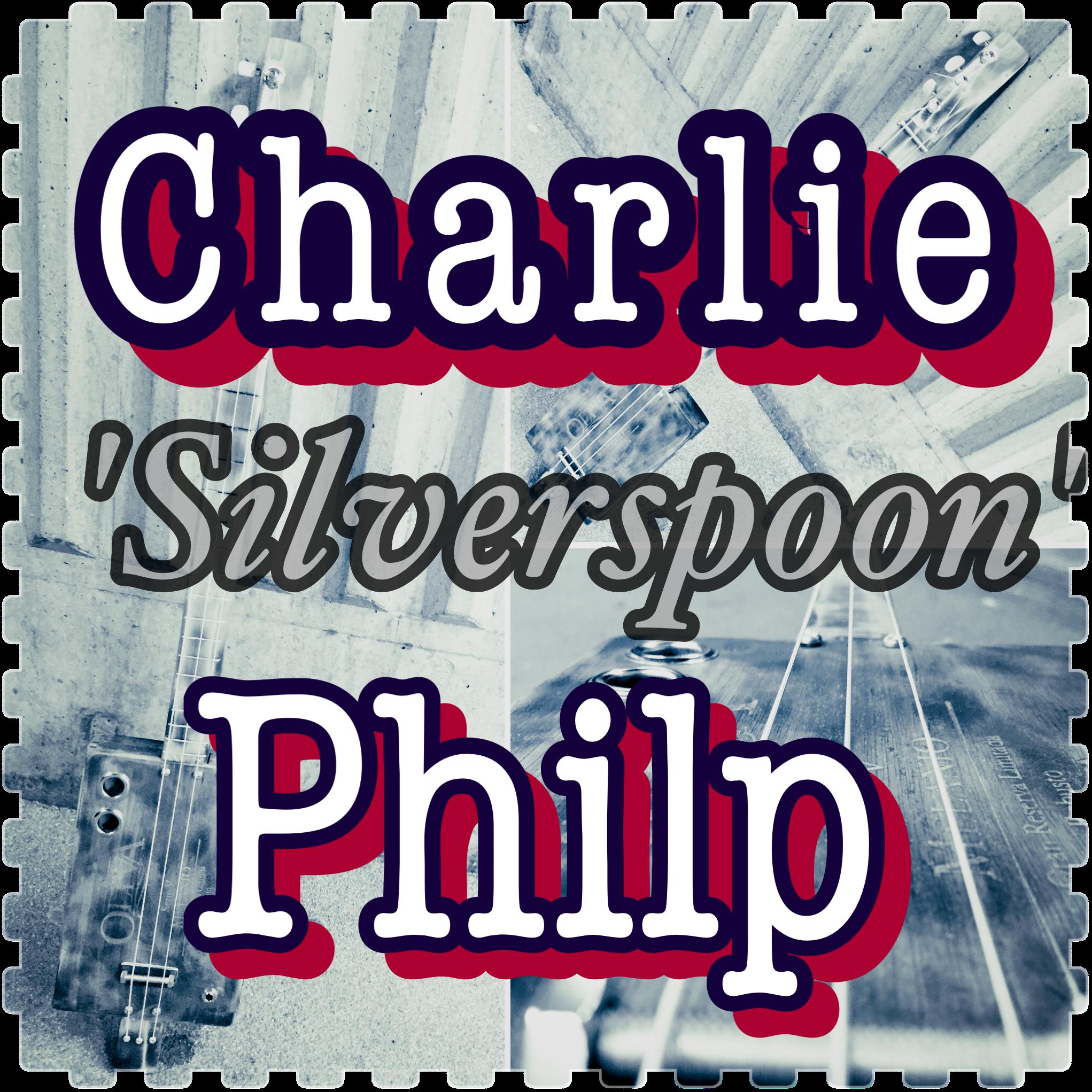 Charlie 'Silverspoon'  Philp
