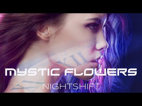 MYSTIC FLOWERS - Night Shift (promo excerpt)