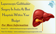 Laparoscopic Gallbladder Surgery In India At Best Hospitals Within Your Budget
