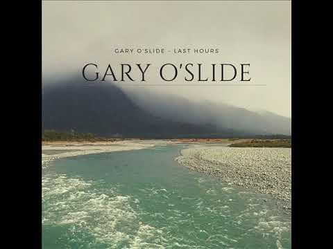 Gary O'slide   Last hours