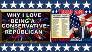 WHY I LOVE BEING A CONSERVATIVE REPUBLICAN