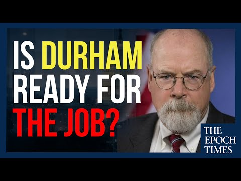 Is John Durham Ready for The Job?