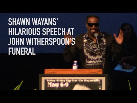 Shawn Wayans' Hilarious Speech At John Witherspoon's Funeral
