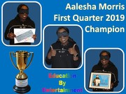 Aalesha Morris First Quarter 2019 Champion Certificate Presentation