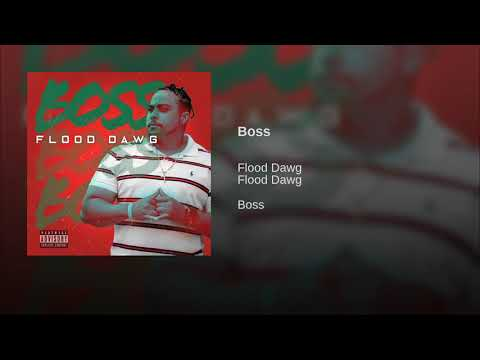 """Flood Dawg - """"Boss"""""""