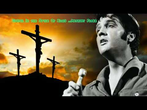 Gospel In The Style of Elvis Anthony Flake