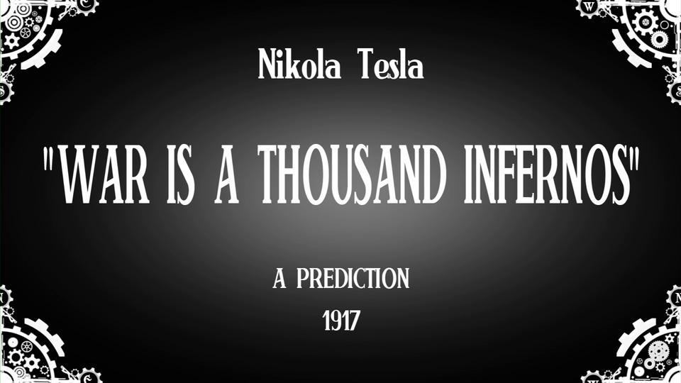 """War is a Thousand Infernos"" by Nikola Tesla"