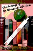 The Revenge of Dr. Minneapolis St. Paul