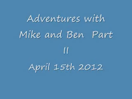 Adventures of Mike and Ben April 15th 2012 part 2