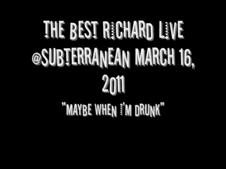 Maybe When I'm Drunk Live @Subterranean