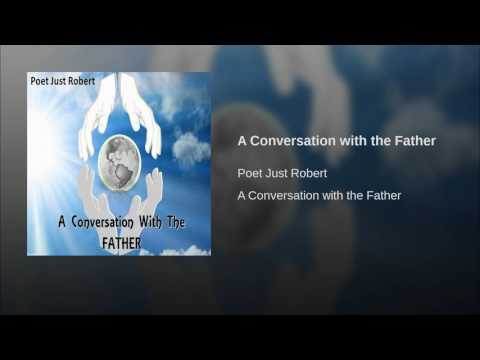 A Conversation with the Father