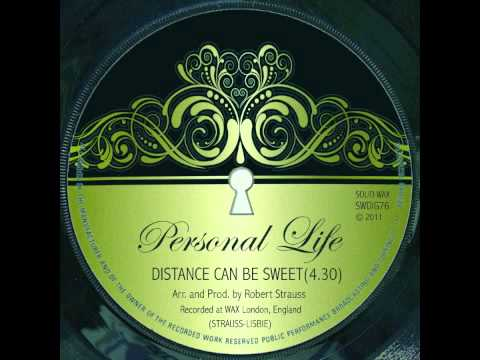 Personal Life - Distance Can Be Sweet (Circa 2012)