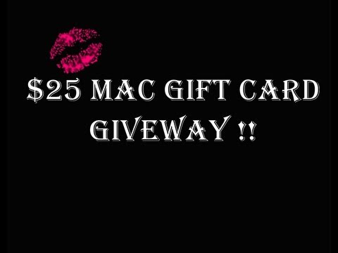 OPEN $25 MAC Gift Card Giveaway